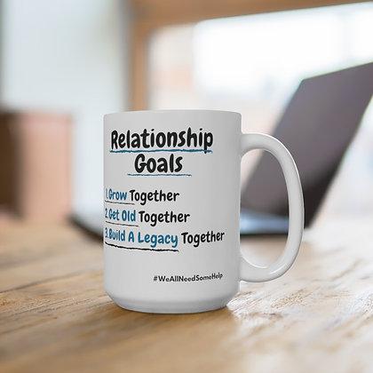 Relationship Goals Mug 15oz