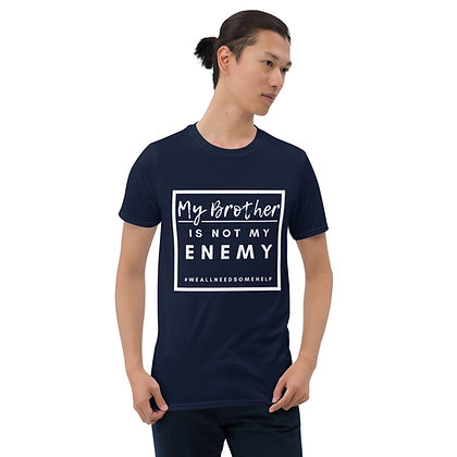 My Brother Is NOT My Enemy - Adult Short-Sleeve Unisex T-Shirt