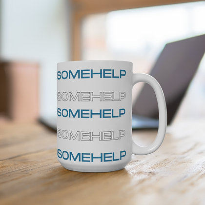 #WeAllNeedSomeHelp White Mug 15oz