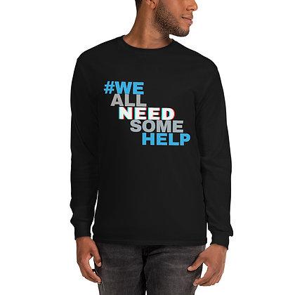 WeAllNeedSomeHelp Unisex Long Sleeve Shirt