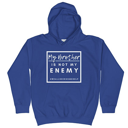 CHILDRENS My Brother Is NOT My Enemy Hoodie