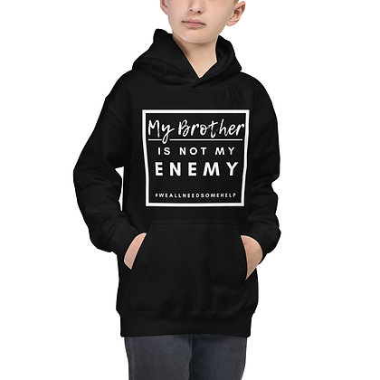 MY BROTHER IS NOT MY ENEMY Kids Hoodie