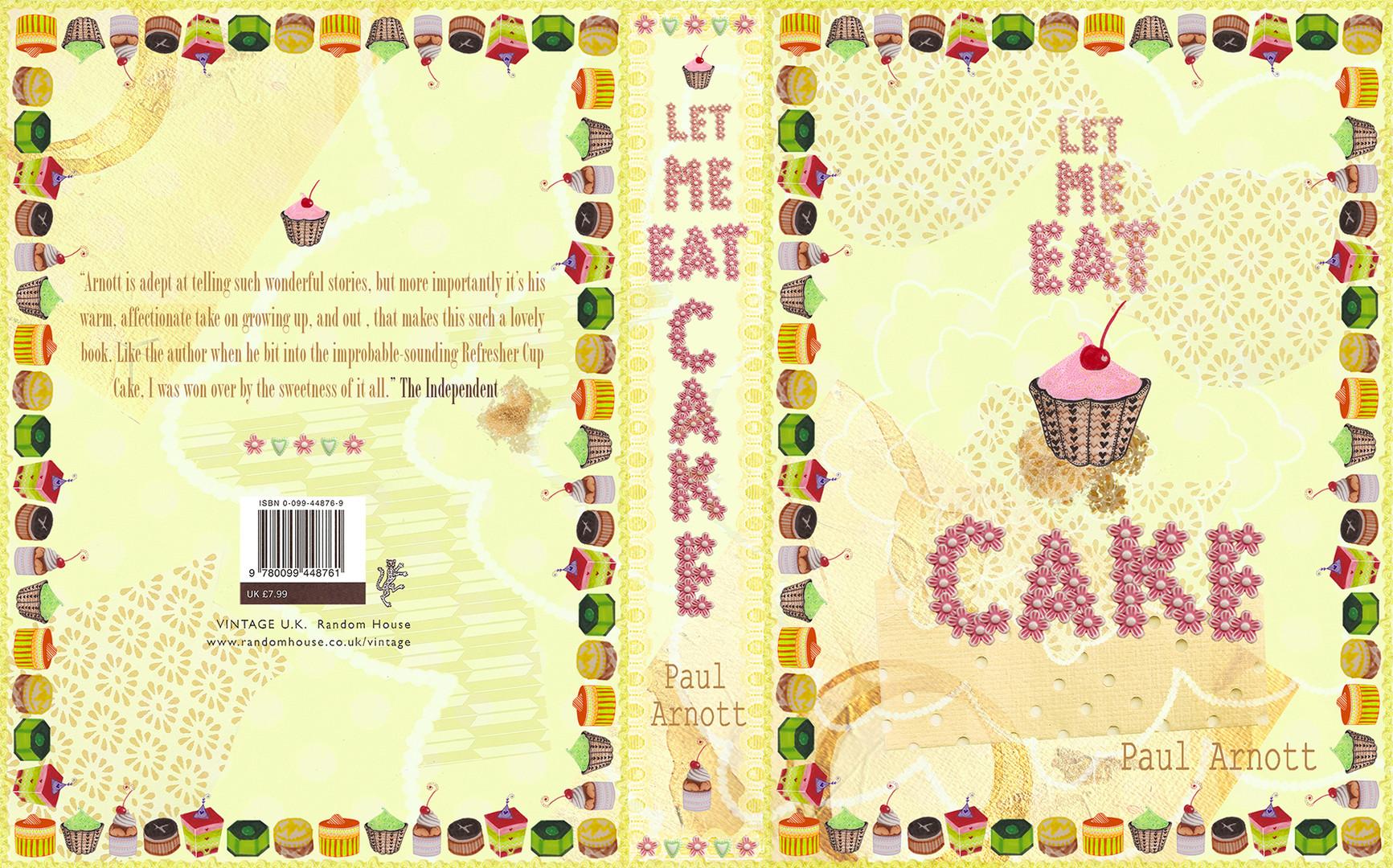 LET ME EAT CAKE - PAUL ARNOTT