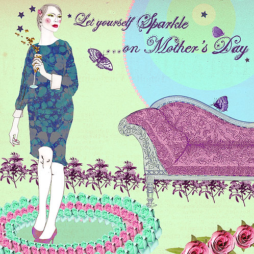LET YOURSELF SPARKLE...ON MOTHER'S DAY GREETING CARD