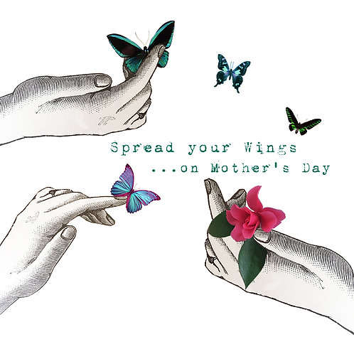 SPREAD YOUR WINGS...ON MOTHER'S DAY GREETING CARD