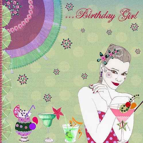 ...BIRTHDAY GIRL COCKTAIL GREETING CARD