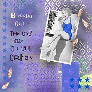 BIRTHDAY GIRL = THE CAT THAT GOT THE CREAM