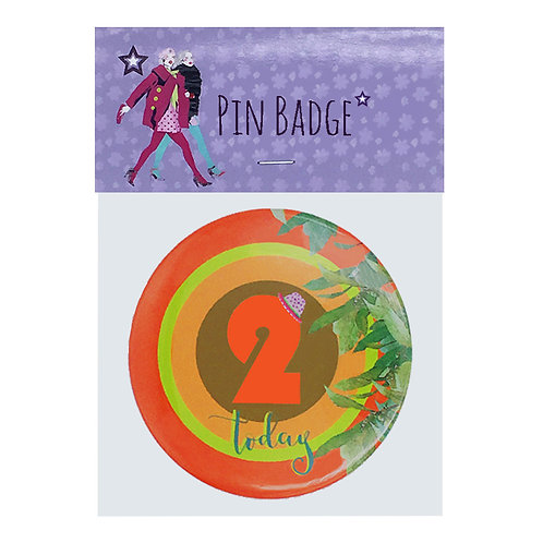 """""""2 TODAY"""" PARTY HAT PIN BADGE"""