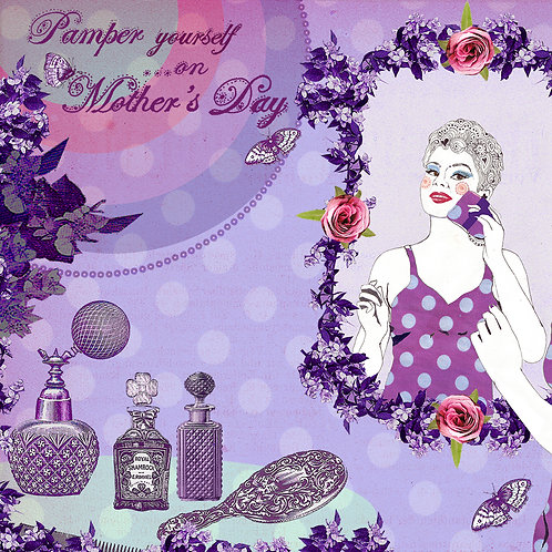 PAMPER YOURSELF...ON MOTHER'S DAY GREETING CARD