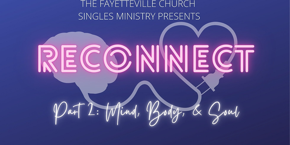 "RECONNECT: ""Mind, Body, Soul"" Singles Weekend"