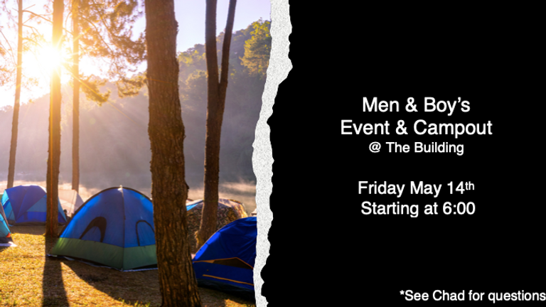 Men and Boy's Campout @ The Building
