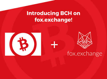 Bringing Bitcoin Cash to fox.exchange!