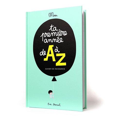 Minus Cahier de Naissance : Ta première Année de A à Z