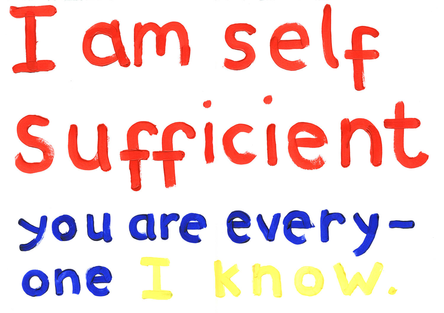 Self sufficient, 2010