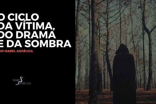 Ciclo da Vítima, do Drama e da Sombra