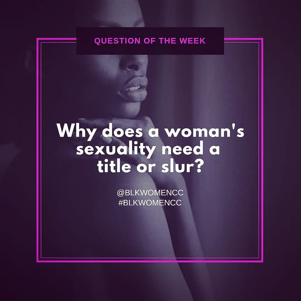 Why does a woman's sexuality need a title or slur?