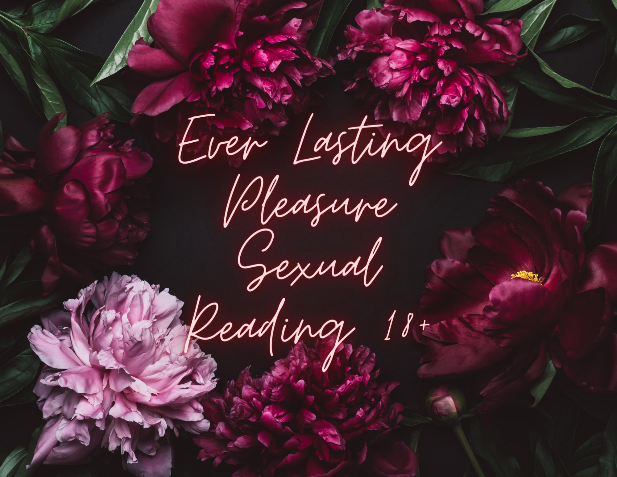Ever Lasting Pleasure Sexual Reading 18+