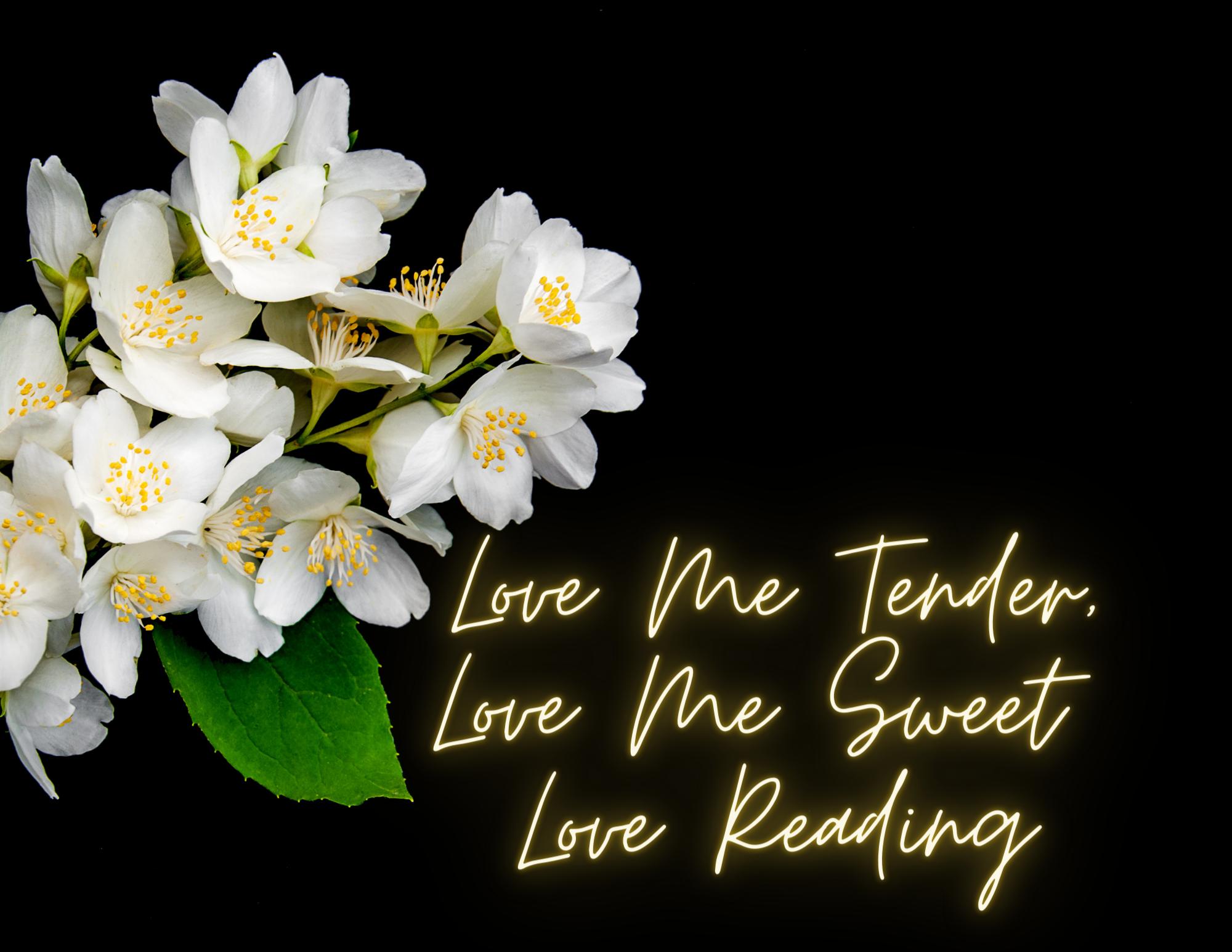 Love Me Tender Love Me Sweet Reading