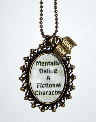 Mentally Dating a Fictional Character  Necklace