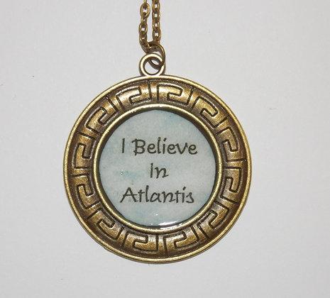 I Believe In Atlantis Necklace