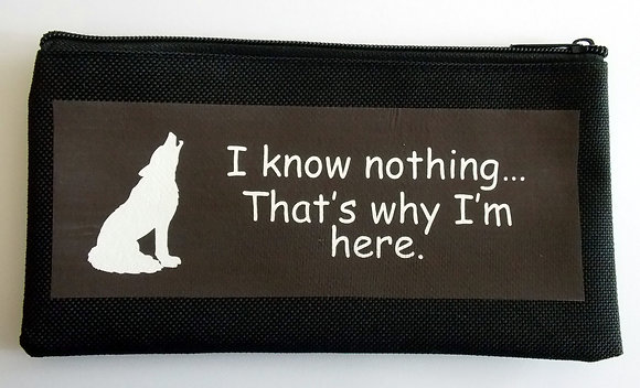 I Know Nothing Pencil Case