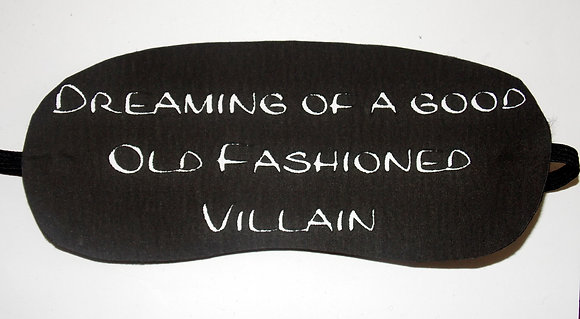 Dreaming of a Good Old Fashioned Villain Sleep Mask