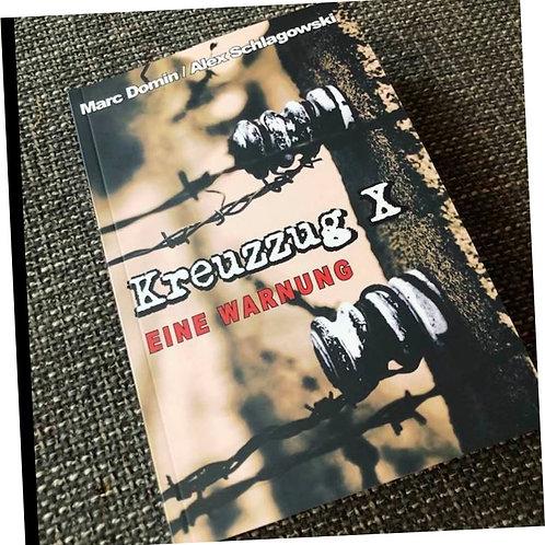 """""""Kreuzzug X"""" von Alex Schlagowski und Marc Domin"""