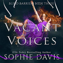 Vacant Voices The Blind Barriers, Book Three
