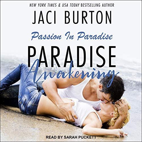 Paradise Awakening Passion in Paradise Series, Book 1