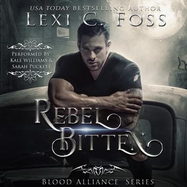 Rebel Bitten by Lexi C Foss