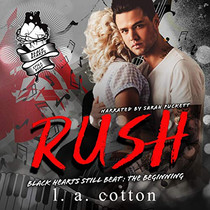 Rush: The Beginning Black Hearts Still Beat, Book 1
