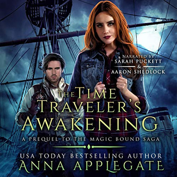 The Time Traveler's Awakening (Prequel to the Magic Bound Saga)by Anna Applegate
