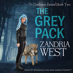 The Grey Pack To Darkness Bound Series, Book 2