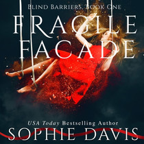 Fragile Facade Blind Barriers Trilogy, Book 1