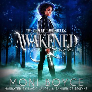 Awakened (The Oracle Chronicles, Book 1) by Moni Boyce