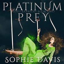 Platinum Prey Blind Barriers Trilogy, Book 2