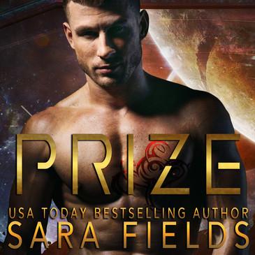Prize (A Rough Sci-Fi Romance) by Sara Fields