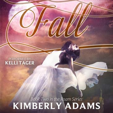 Fall (The Roam Series, Book 2) by Kimberly Adams