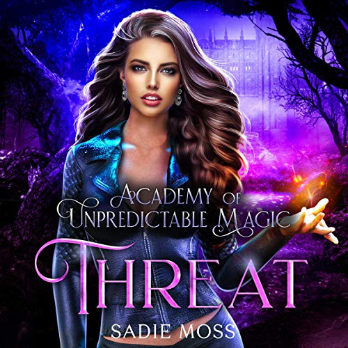 Threat Academy of Unpredictable Magic, Book 4