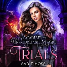 Trials Academy of Unpredictable Magic, Book 2