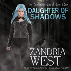 Daughter of Shadows To Darkness Bound, Book 1