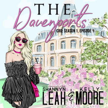 The Davenports: Season One, Episode One by Shannyn Leah & Kelly Moore