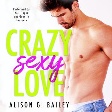 Crazy Sexy Love by Alison G Bailey