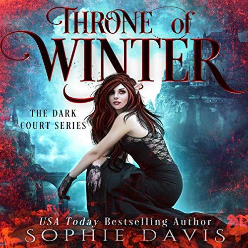 Throne of Winter Dark Court: The Fire Fae, Book 1