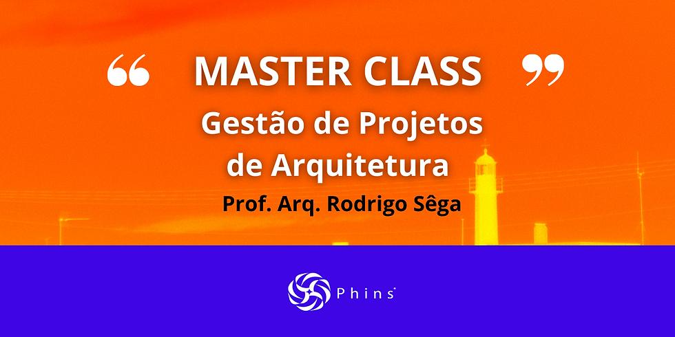 MASTER CLASS: Gestão de Projetos de Arquitetura