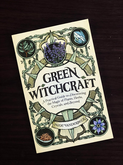 Green Witchcraft: A Practical Guide to Discovering the Magic of Plants...