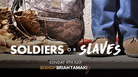 SOLDIERS OR SLAVES