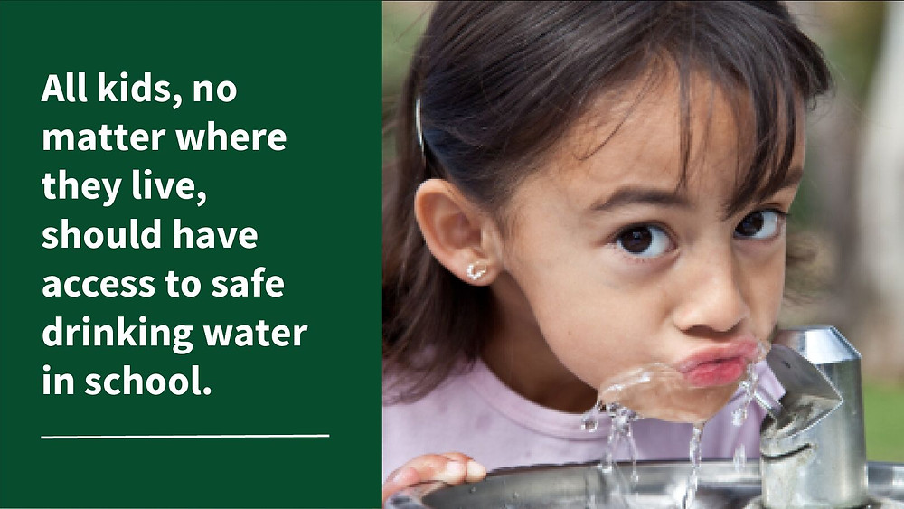 All kids, no matter where they live, should have access to safe drinking water in school