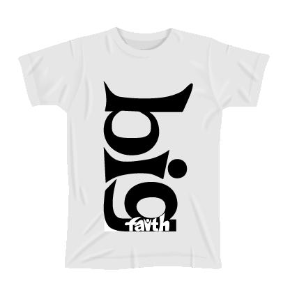 White T-Shirt-Big Faith
