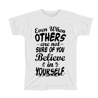 White T-Shirt-Believe in Yourself